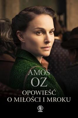 Amos Oz - Opowieść o miłości i mroku