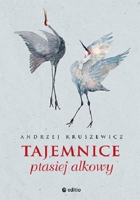 Andrzej Kruszewicz - Tajemnice ptasiej alkowy