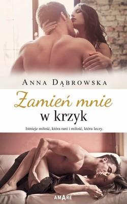 Anna Dąbrowska - Zamień mnie w krzyk