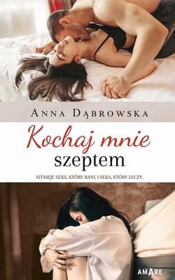 Anna Dąbrowska - Kochaj mnie szeptem
