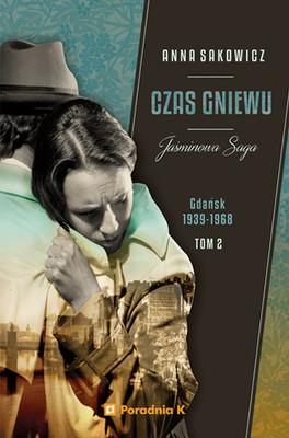 Anna Sakowicz - Czas gniewu. Jaśminowa saga. Tom 2