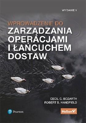 Cecil B. Bozarth, Robert B. Handfield - Wprowadzenie do zarządzania operacjami i łańcuchem dostaw