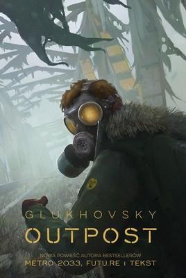 Dmitry Glukhovsky - Outpost