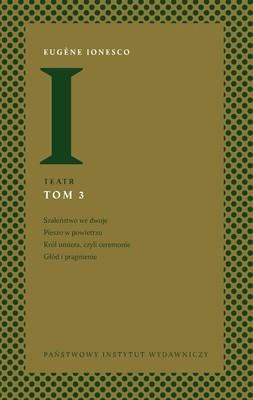 Eugène Ionesco - Teatr. Tom 3