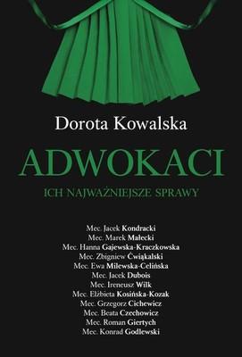 Dorota Kowalska - Adwokaci. Ich najważniejsze sprawy