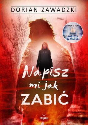 Dorian Zawadzki - Napisz mi jak zabić