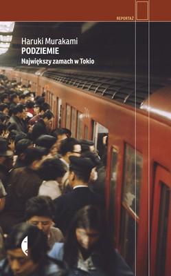 Haruki Murakami - Podziemie. Największy zamach w Tokio