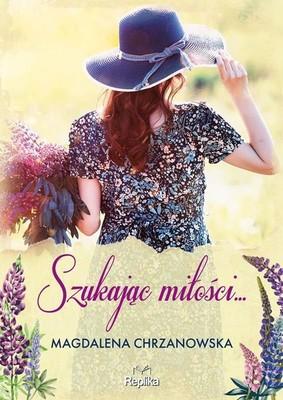 Magdalena Chrzanowska - Szukając miłości