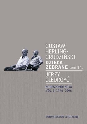 Gustaw Herling-Grudziński, Jerzy Giedroyc - Dzieła zebrane. Tom 14