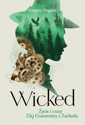 Gregory Maguire - Wicked. Życie i czasy Złej Czarownicy z Zachodu / Gregory Maguire - Wicked. The Life And Times Of The Wicked Witch Of The West