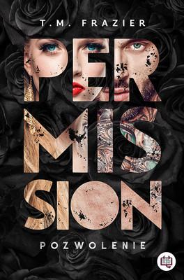 T.M. Frazier - Permission. Pozwolenie. Perversion Trilogy. Tom 3