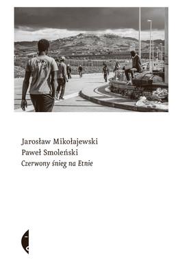 Jarosław Mikołajewski, Paweł Smoleński - Czerwony śnieg na Etnie