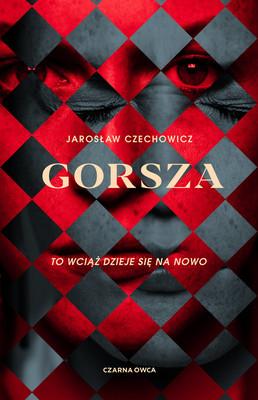 Jarosław Czechowicz - Gorsza