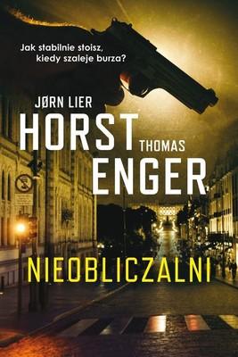 Jørn Lier Horst, Thomas Enger - Nieobliczalni
