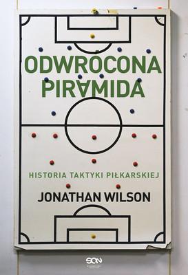 Jonathan Wilson - Odwrócona piramida. Historia taktyki piłkarskiej