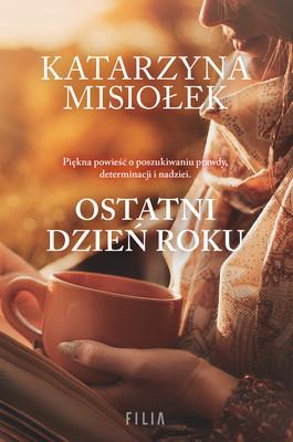 Katarzyna Misiołek - Ostatni dzień roku
