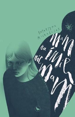Katarzyna Michalczak - Mam na imię nie mam
