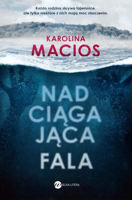 Karolina Macios - Nadciągająca fala