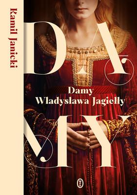 Kamil Janicki - Damy Władysława Jagiełły