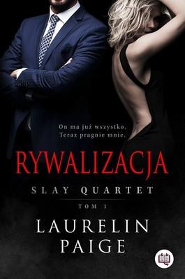 Laurelin Paige - Rywalizacja. Slay Quartet. Tom 1