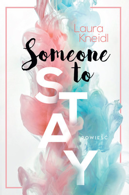 Laura Kneidl - Someone to Stay