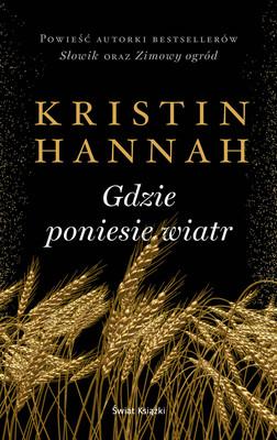 Kristin Hannah - Gdzie poniesie wiatr