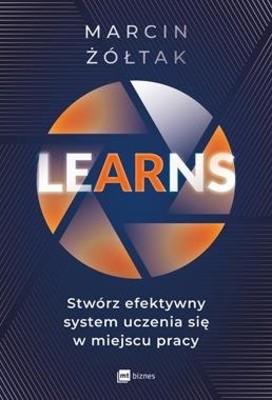 Marcin Żółtak - LEARNS - stwórz efektywny system uczenia się w miejscu pracy