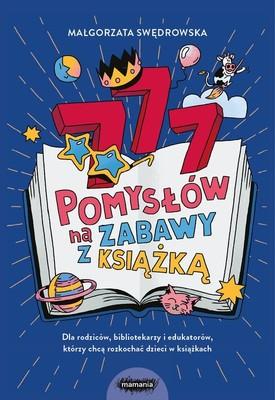 Małgorzata Swędrowska - 777 pomysłów na zabawy z książką