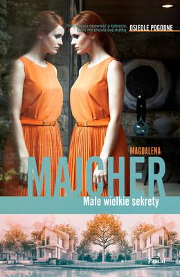 Magdalena Majcher - Małe wielkie sekrety. Osiedle pogodne