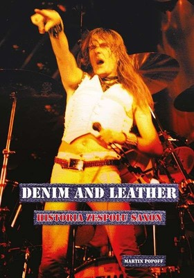 Martin Popoff - Denim and leather. Historia zespołu Saxon
