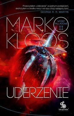 Marko Kloos - Uderzenie. Wojny Palladowe. Tom 2