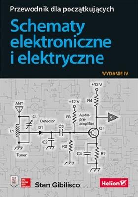Stan Gibilisco - Schematy elektroniczne i elektryczne. Przewodnik dla początkujących