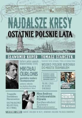 Sławomir Koper, Tomasz Stańczyk - Najdalsze Kresy. Ostatnie polskie lata