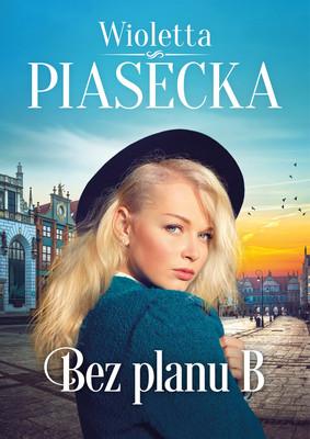 Wioletta Piasecka - Bez planu B