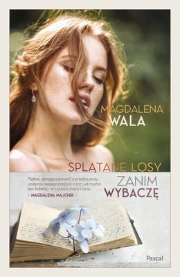 Magdalena Wala - Zanim wybaczę / Magdalena Wala - Zanim Wybaczę