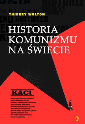 Thierry Wolton - Historia komunizmu na świecie. Kaci