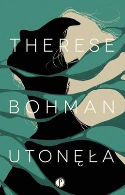 Therese Bohman - Utonęła