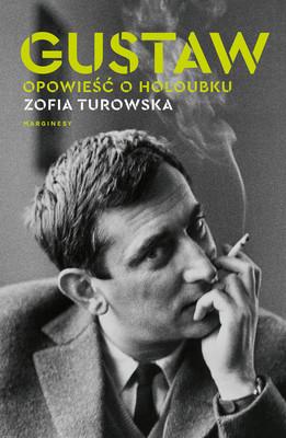 Zofia Turowska - Gustaw. Opowieść o Holoubku