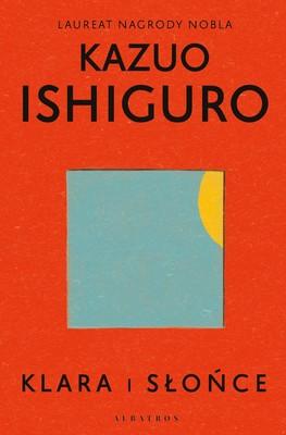 Kazuo Ishiguro - Klara i Słońce / Kazuo Ishiguro - Klara And The Sun