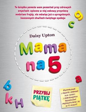 Daisy Upton - Mama na 5. Przybij piątkę