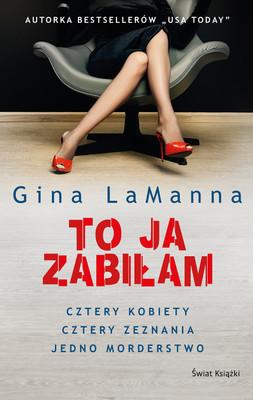 Gina LaManna - To ja zabiłam