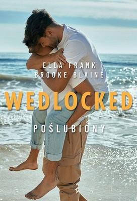 Ella Frank, Brooke Blaine - Wedlocked poślubiony
