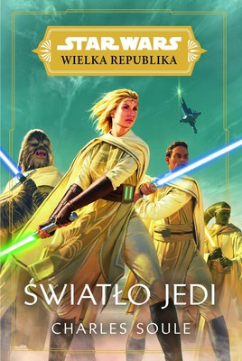 Charles Soule - Star Wars. Wielka Republika. Światło Jedi