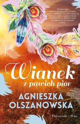 Agnieszka Olszanowska - Wianek z pawich piór