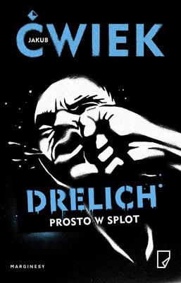 Jakub Ćwiek - Drelich: prosto w splot