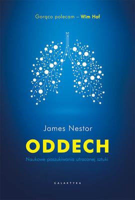 James Nestor - Oddech. Naukowe poszukiwania utraconej sztuki