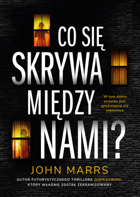 John Marrs - Co się skrywa między nami? / John Marrs - What Lies Between Us