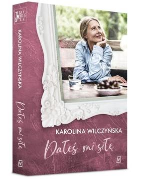 Karolina Wilczyńska - Dałeś mi siłę