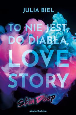 Julia Biel - To nie jest, do diabła, love story! Skin Deep