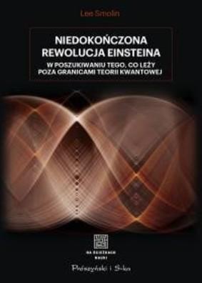 Lee Smolin - Niedokończona rewolucja Einsteina